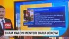 VIDEO: Profil Enam Calon Menteri Baru Jokowi