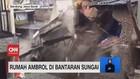 VIDEO: Rumah Ambrol di Bantaran Sungai