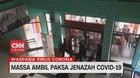 VIDEO: Massa Ambil Paksa Jenazah Covid-19