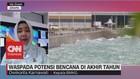 VIDEO: Kata BMKG Soal Potensi Bencana di Akhir Tahun