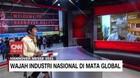 VIDEO: Wajah Industri Nasional di Mata Global (5/5)