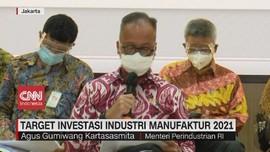VIDEO: Target Investasi Industri Manufaktur 2021