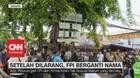 VIDEO: Setelah Dilarang, FPI Berganti Nama