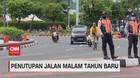 VIDEO: Penutupan Jalan di Jakarta pada Malam Tahun Baru