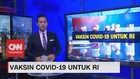VIDEO: Mengenal Vaksin Covid-19 Untuk RI