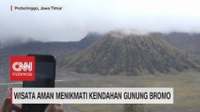 VIDEO: Wisata Aman Menikmati Keindahan Gunung Bromo
