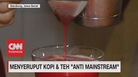 VIDEO: Menyuruput Kopi & Teh 'Anti Mainstream'