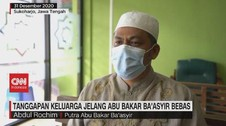 VIDEO: Tanggapan Keluarga Jelang Abu Bakar Ba'asyir Bebas