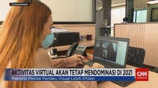 VIDEO: Aktivitas Virtual Akan Tetap Mendominasi di 2021