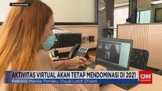 VIDEO: Aktivitas Virtual Akan Tetap Mendominasi di 2021