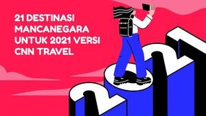 INFOGRAFIS: 21 Destinasi untuk 2021 Versi CNN Travel