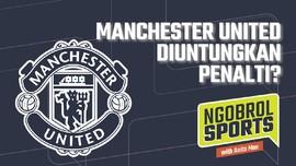 NGOBROL SPORTS: Manchester United Diuntungkan Penalti?