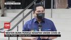VIDEO: Erick Thohir Periksa Kesiapan Vaksin Covid-19