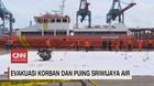 VIDEO: Evakuasi Korban dan Puing Sriwijaya SJ-182