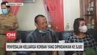 VIDEO: Penyesalan Keluarga Korban yang Dipindahkan ke SJ 182