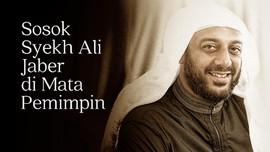 CELOTEH: Syekh Ali Jaber di Mata Para Pemimpin
