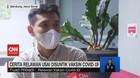 VIDEO: Cerita Relawan Usai Disuntik Vaksin Covid-19
