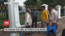 VIDEO: Tak Dianggap oleh Anak, Ibu Terobos Istana Negara