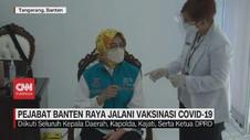 VIDEO: Pejabat Banten Raya Jalani Vaksinasi Covid-19