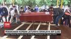 VIDEO: Pemakaman Korban Jatuhnya Sriwijaya Air SJ182