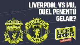 NGOBROL SPORTS: Liverpool vs Man Utd, Duel Penentu Gelar?