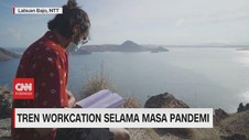 VIDEO: Tren Workcation Selama Masa Pandemi
