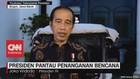 VIDEO: Presiden Pantau Penanganan Bencana