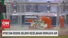 VIDEO: NTSB & Boeing Selidiki Kecelakaan Sriwijaya Air