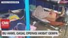 VIDEO: Ibu Hamil Gagal Operasi Akibat Gempa
