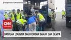 VIDEO: Bantuan Logistik Bagi Korban Banjir & Gempa