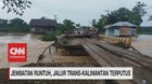 VIDEO: Jembatan Runtuh, Jalur Trans-Kalimantan Terputus