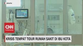 VIDEO: Krisis Tempat Tidur Rumah Sakit di Ibu Kota