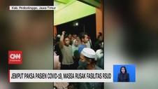 VIDEO: Jemput Paksa Pasien Covid-19, Massa Rusak Fasilitas RS