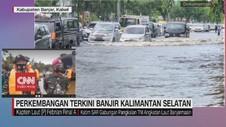 VIDEO: Perkembangan Terkini Banjir Kalimantan Selatan