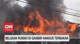 VIDEO: Belasan Rumah di Gambir Hangus Terbakar