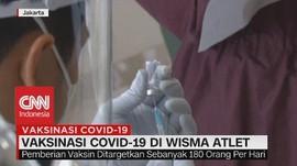 VIDEO: Vaksinasi Covid-19 di Wisma Atlet