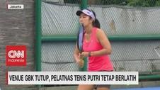 VIDEO: Venue GBK Tutup, Pelatnas Tenis Putri Tetap Berlatih