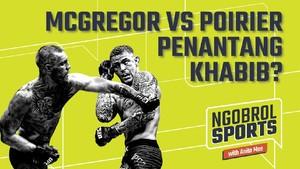 NGOBROL SPORTS: McGregor vs Poirier Penantang Khabib?