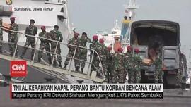 VIDEO: TNI AL Kerahkan Kapal Perang Bantu Korban Bencana