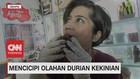 VIDEO: Mencicipi Olahan Durian Kekinian