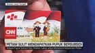 VIDEO: Petani Sulit Mendapatkan Pupuk Bersubsidi