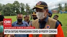 VIDEO: Ketua Satgas Penanganan Covid-19 Positif Corona