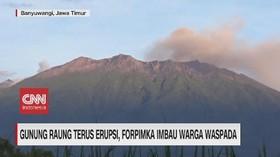VIDEO: Gunung Raung Terus Erupsi, Warga Diimbau Waspada