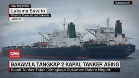 VIDEO: Bakamla Tangkap Dua Kapal Tanker Asing