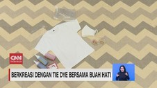 VIDEO: Berkreasi Dengan Tie Dye Bersama Buah Hati
