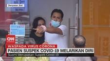 VIDEO: Pasien Suspek Covid-19 Melarikan Diri