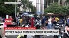 VIDEO: Potret Pasar Tumpah Sumber Kerumunan