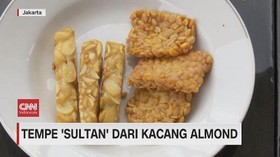 VIDEO: Tempe 'Sultan' Dari Kacang Almond