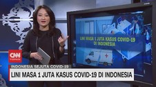 VIDEO: Lini Masa 1 Juta Kasus Covid-19 di Indonesia