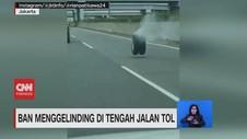 VIDEO: Ban Menggelinding di Tengah Jalan Tol